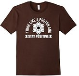 Men's Think Like A Proton T-Shirt Stay Positive Proton Therapy Tee XL