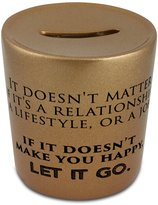 Fotomax Money box with It doesn't matter if it's a relationship, a lifestyle or a job. If it doesn't make you happy, let it go
