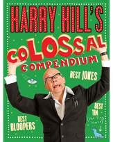 Harry Hills Colossal Compendium