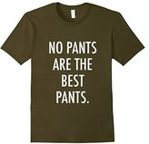Men's No Pants Are The Best Pants T-Shirt Small