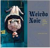 Chronicle Books Weirdo Noir