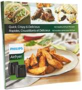 "Philips Quick, Crispy and Delicious: 150 Airfryer Recipes"" Cookbook"