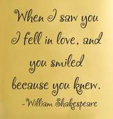 Slap-Art When I saw you I fell in love, and you smiled because you knew. William Shakespeare famous quote Vinyl Wall Decals Quotes Sayings Words Art Decor Lettering vinyl wall art inspirational uplifting
