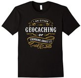 Men's Geocacher T Shirt Either Geocaching Or Thinking About It Medium