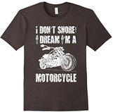 Men's I Don't Snore I Dream I'm a Motorcycle Biker Funny T-Shirt Small