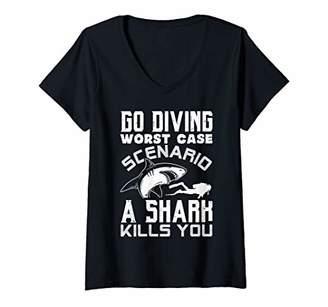 Case Scenario Womens Go Diving Worst A Shark Kills You Funny Gift V-Neck T-Shirt