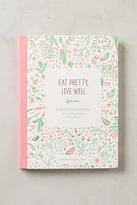 Anthropologie Eat Pretty, Live Well