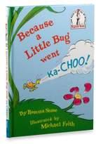 Dr. Seuss Dr. Seuss' Because a Little Bug Went Ka-choo! Book