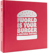 Phaidon The World Is Your Burger Hardcover Book - Red