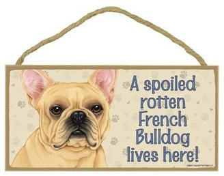 """Breed French Bulldog - A spoiled """"your favoriate dog lives here! - Door Sign 5'' x 10''"""