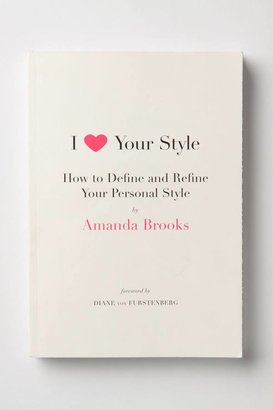 Anthropologie I Love Your Style: How To Define And Refine Your Personal Style