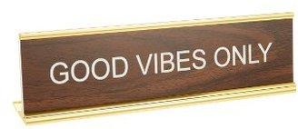 He Said, She Said Good Vibes Only Desk Sign