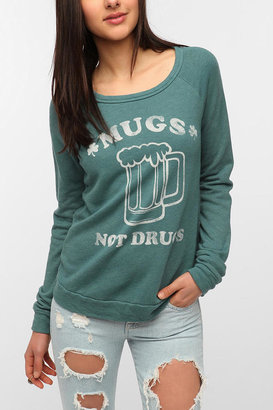 Truly Madly Deeply Mugs Not Drugs Pullover Sweatshirt