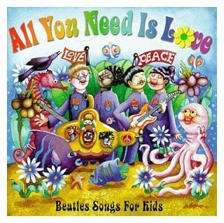 Music For Little People All You Need Is Love: Beatles Songs For Kids