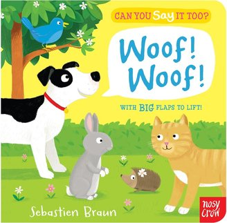 Nosy Crow Can You Say It Too? Woof Woof Children's Book