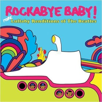 Rockabye Baby Lullaby Renditions of More Beatles