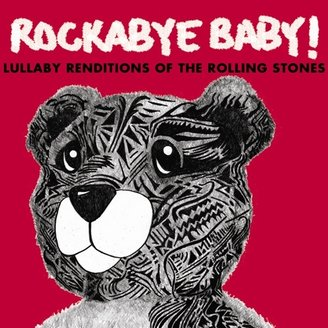 Rockabye Baby Music - Lullaby Renditions of Rolling Stones