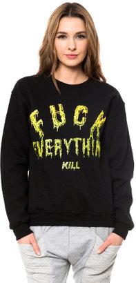 Kill Brand Fuck Everything Drippy Loose Crew