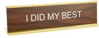 He Said, She Said I Did My Best Desk Sign