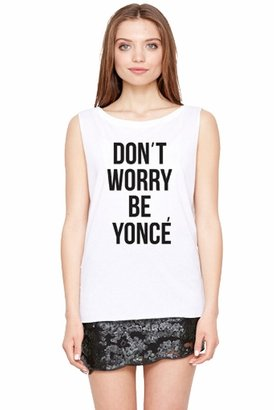 Style Stalker Don't Worry Be Yoncé Muscle Tee in White