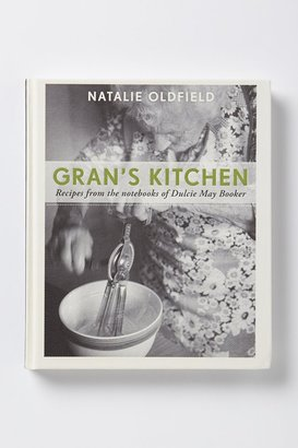 Anthropologie Gran's Kitchen: Recipes From The Notebooks of Dulcie May Booker