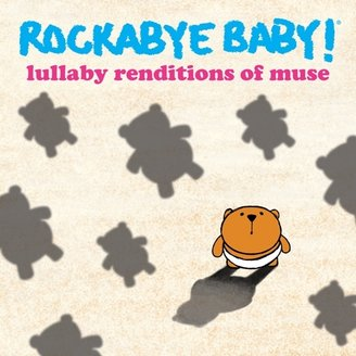 Rockabye Baby Music - Lullaby Renditions of Muse