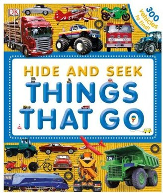 DK Publishing Hide and Seek: Things That Go