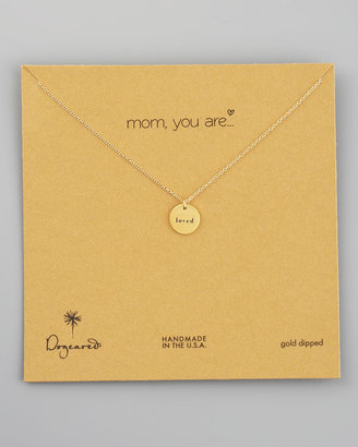 Dogeared Mom, You Are Loved Necklace