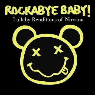 Rockabye Baby Music - Lullaby Renditions of Nirvana
